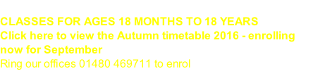 CLASSES FOR AGES 18 MONTHS TO 18 YEARS