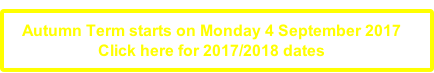Autumn Term starts on Monday 4 September 2017